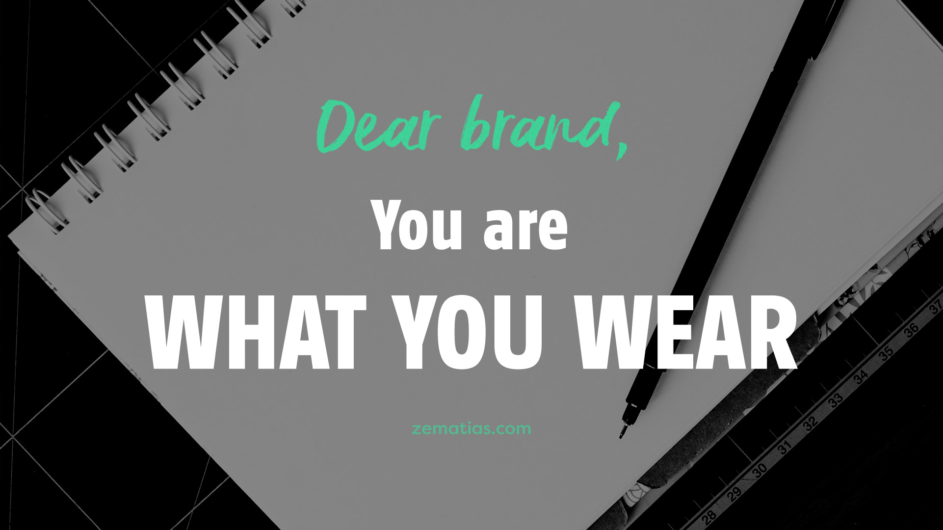 dear-brand-you-are-what-you-wear