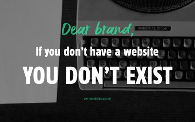 Dear Brand, if you don't have a website, you don't exist.