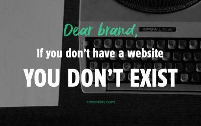 Querida Marca, se não tens um website, então não existes.